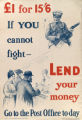 #1 for 15'6 : If you cannot fight -- lend your money : go to the post office to-day