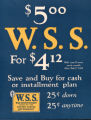$5.00 W.S.S. for $4.12 : will cost 1? more each month after Feb.1st 1918 : save and buy for cash...